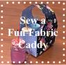 Sew A Fun Fabric Caddy Feature